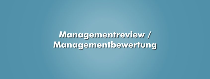 Managementreview / Managementbewertung
